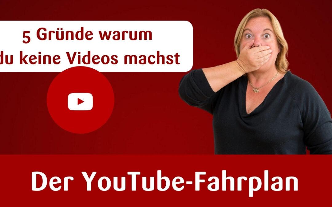 5 Gründe warum du keine YouTube-Videos machst